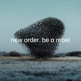 New Order Don't be a Rebel